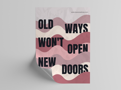 Old ways won't open new doors. poster quotes poster design quoteoftheday quote design design