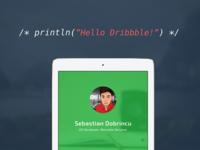 "println(""Hello Dribbble!"")"