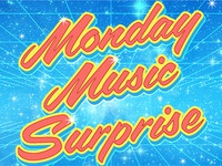Monday Music Suprise