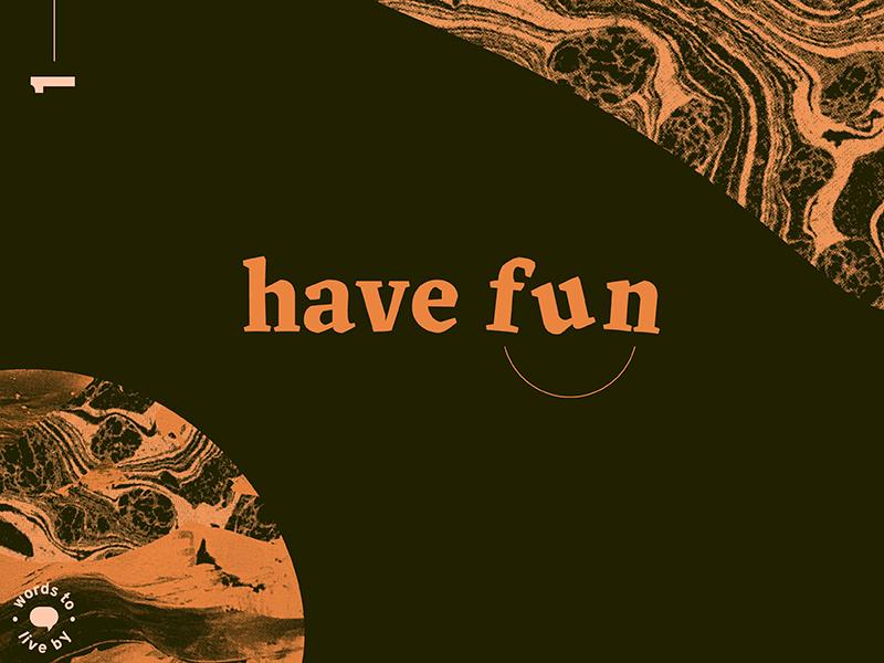 WTLB #1 - have fun 1 marbled texture design graphic design fun have fun
