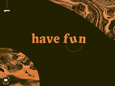 WTLB #1 - have fun 1 marbled texture design graphic design fun have fun