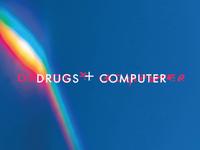 Drugs + Computer