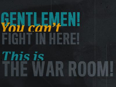 Gentlemen! strangelove dark blue orange black grey quote titling gothic meta serif