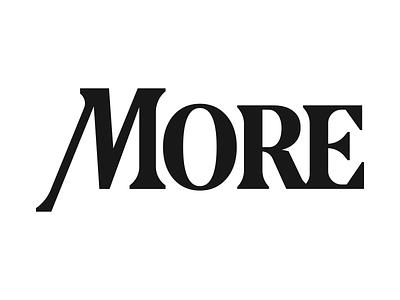 MORE [Custom Type] handlettering customtype branding vector logo black type graphic design lettering graphic design logo illustration typography