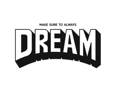 Dream. shadow dream type custom lettering typography graphic design illustration