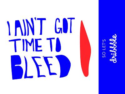 I Aint Got Time to Bleed predator typography illustration