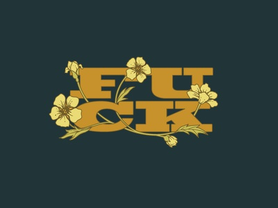 Fuck (feat. flowers) typography floral summer fuck fun design illustration lettering