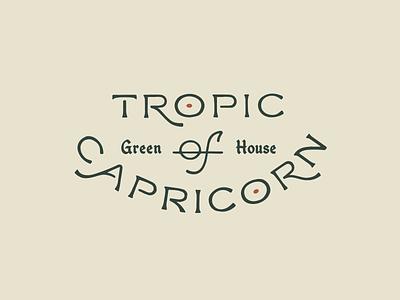 Tropic Of Capricorn typography logo greenhouse texas austin plants