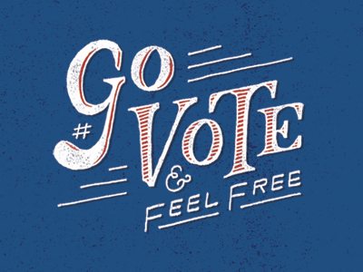 FEEL FREE govote its important because you can democracy