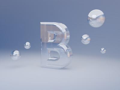 B for Bubbles - 36 days of type 36daysoftype soap bubble blue writing 3dillustration design invite branding logo 3d art 3d typographic typogaphy fonts font typo alphabet