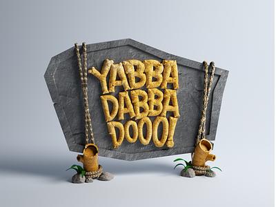 Yabba Dabba Do! flintstones cartoon c4d 3d design type lettering