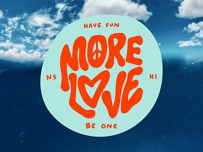 More Love  Sticker - Have Fun Be one adventure surf ocean lifestyle illustration brand design design sticker design
