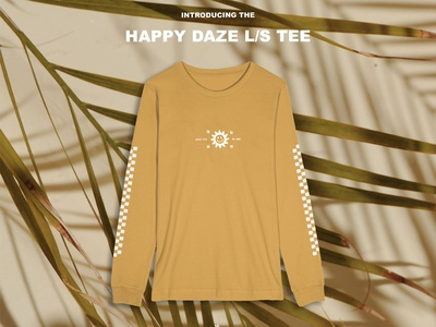 HAPPY DAZE  LONG SLEEVE clothing brand clothing design apparel mockup apparel design tee design tee shirt hand drawn typography brand design freelance design
