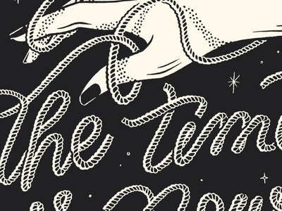 The Time Is Now poster screenprint western illustration lettering hand lettering hands rope