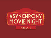 Asynchrony Movie Night