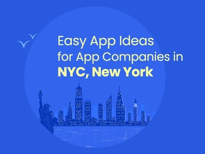 Easy App Ideas for App Companies in NYC, New York