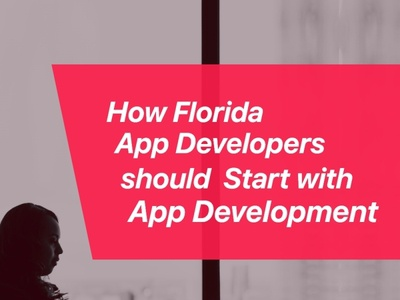 How Florida App Developers should Start with App Development?