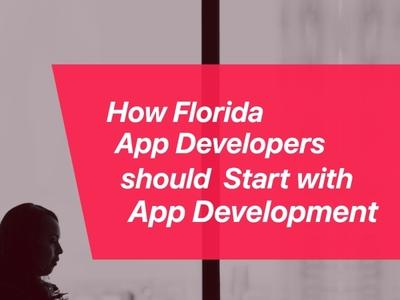 How Florida App Developers should Start with App Development?