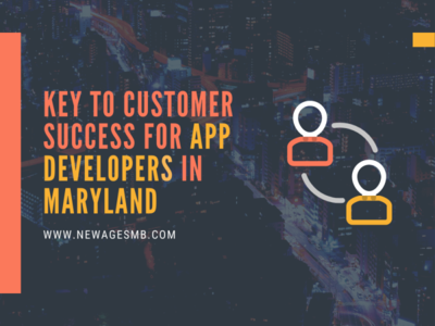 Key to Customer Success for App Developers in MD Maryland app developers maryland