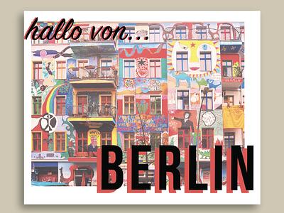Greetings From Berlin typography streetart berlin postcard design weeklywarmup dribbleweeklywarmup travel