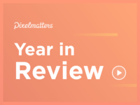 Pixelmatters: Year in Review