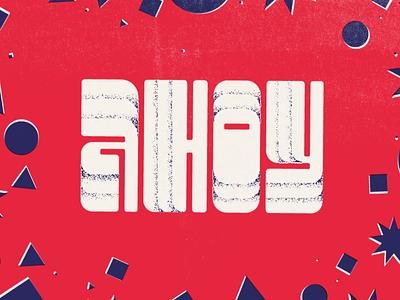 AHOY typography art brand tech twilio typographic vintage retro funky lettering typo