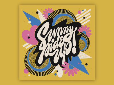 Sunny Side Up bold bright muralart muralist pattern colorful type typography lettering illustration