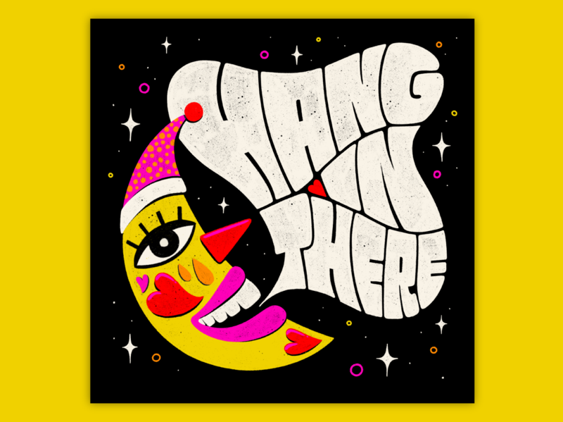 Hang in There eyes sleepy moonshine moon moonlight bright muralart bold muralist texture pattern colorful type typography lettering illustration