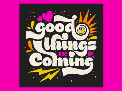 Good Things are Coming smiley 80s style 80s muralart colorful bright texture bold muralist type typography lettering illustration