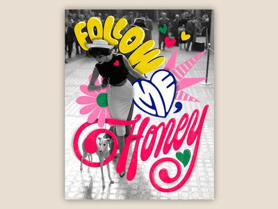 Follow Me, Honey fashion fashion illustration photograpy vintage texture 80s bright muralart bold muralist colorful type typography lettering illustration
