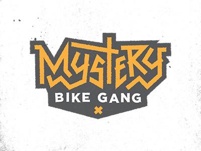 Mystery Bike Gang badge typography custom type good times