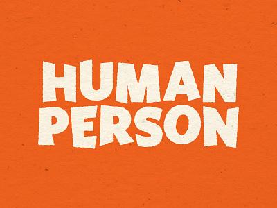 Human Person good times custom type logo