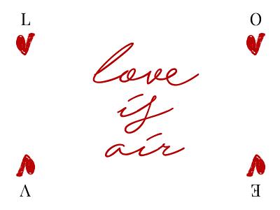Love is air graphicdesign script valentine love