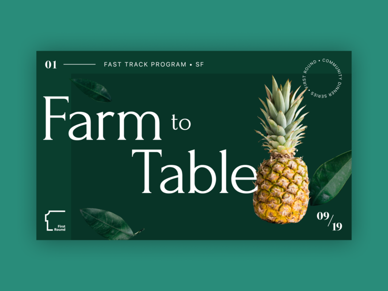 First Round Fast Track: Farm to Table design food startup event poster dinner