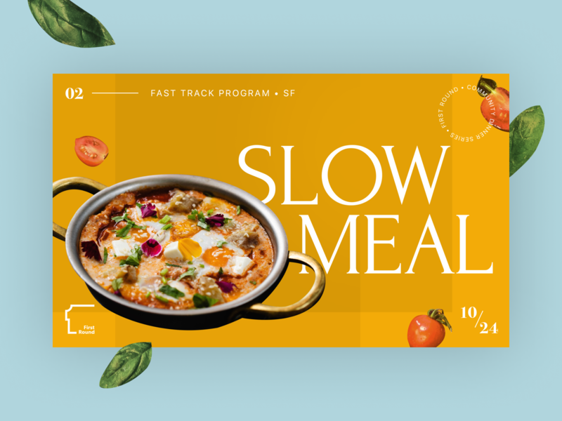 First Round Fast Track: Slow Meal startup poster food event dinner design