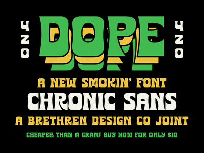 Chronic Sans 420 Pre-Release posters packaging branding badge design typeface typography letters brethren funky weed 420 display font new font font sans serif