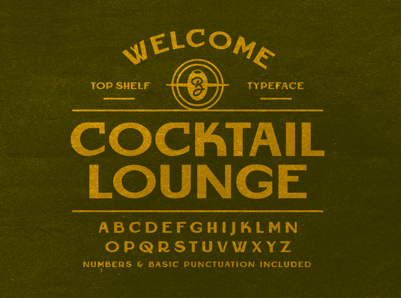 Cocktail Lounge - Top Shelf Typeface gin whiskey alcohol prohibition deco era art deco display font resources retro font mid-century packaging lettering beer apparel type badge logo illustration branding typography