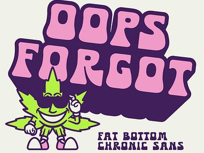 Chronic Sans - Fat Bottom acid hippie trippy funky vector packaging design apparel lettering type identity branding illustration typography