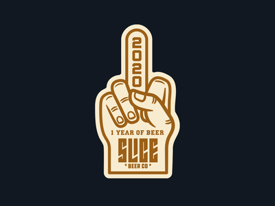 Fuck 2020 - Slice One Year foam finger sports craft beer anniversary 2020 fuck 2020 enamel pin beer identity badge illustration branding typography