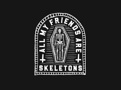 All My Friends Are Skeletons coffin shirts punk rock skeletons skulls bones badge handmade typography illustration death