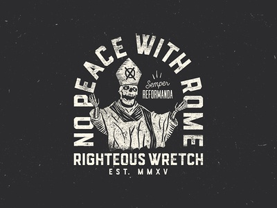 No Peace With Rome texture righteous wretch hand drawn typography skeleton skull illustration rome pope