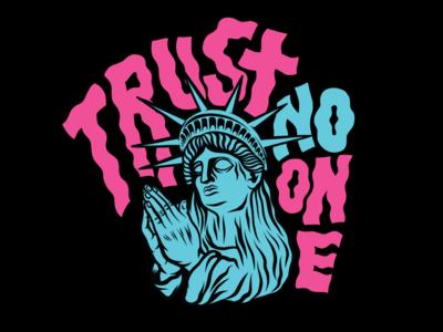 Lady Liberty Alt Version vinnies trust no one shirts merch design apparel branding typography illustration new york lady livery nyc trust