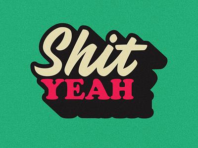 Shiiiiit yaaas letters cooper script yeah shit type typography
