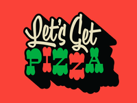 Let's Get Pizza