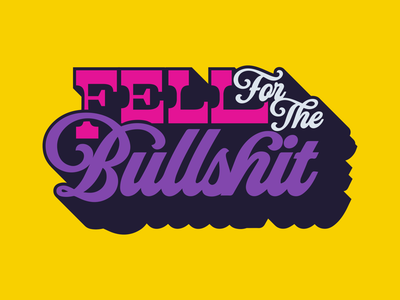 Fell for the Bullshit cuss words bullshit love lyrics pup lettering letters drop branding typography type