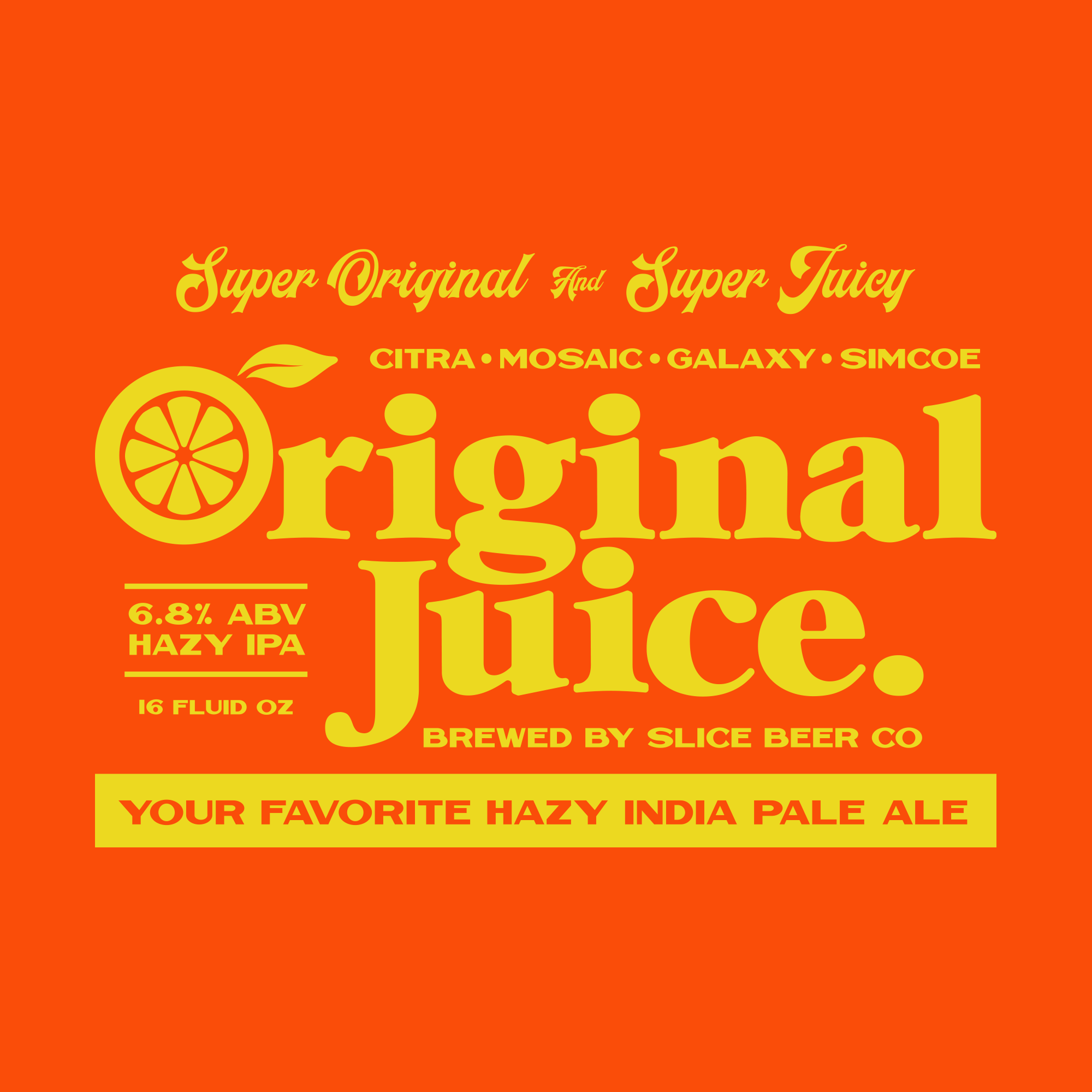 Original Juice type lock up illustration craft beer fruit typography packaging branding beer ipa juice orange juice