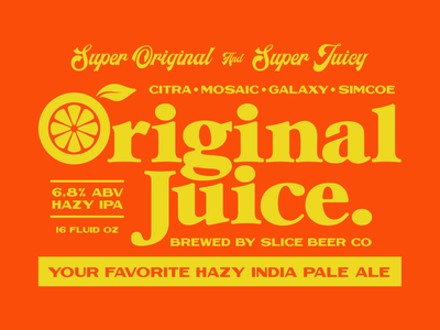 Original Juice type lock up illustration craft beer fruit typography packaging branding beer ipa juice orange juice