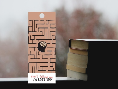 Don't follow me, I'm lost too - Bookmark background image labyrinth maze lost brain head black bookmark book lovers read lines books illustration design