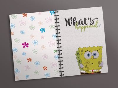 Notebook_What's happened? flowers imagination whats happened sponge bob movie cover design cover page notebook graphic design colors font illustration design