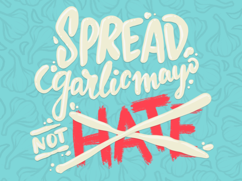 Spread Garlic Mayo Not Hate doodle drawing typography drawn type type illustration hand lettering lettering